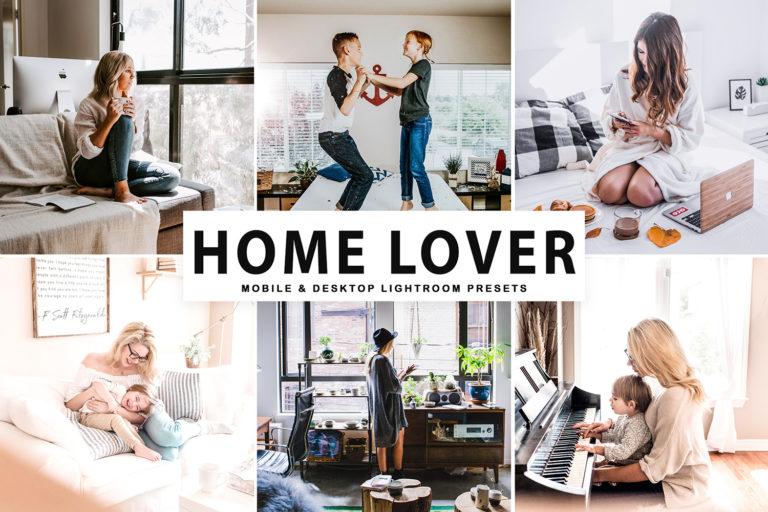 Home Lover Mobile & Desktop Lightroom Presets - Home Lover Mobile Desktop Lightroom Presets Cover -