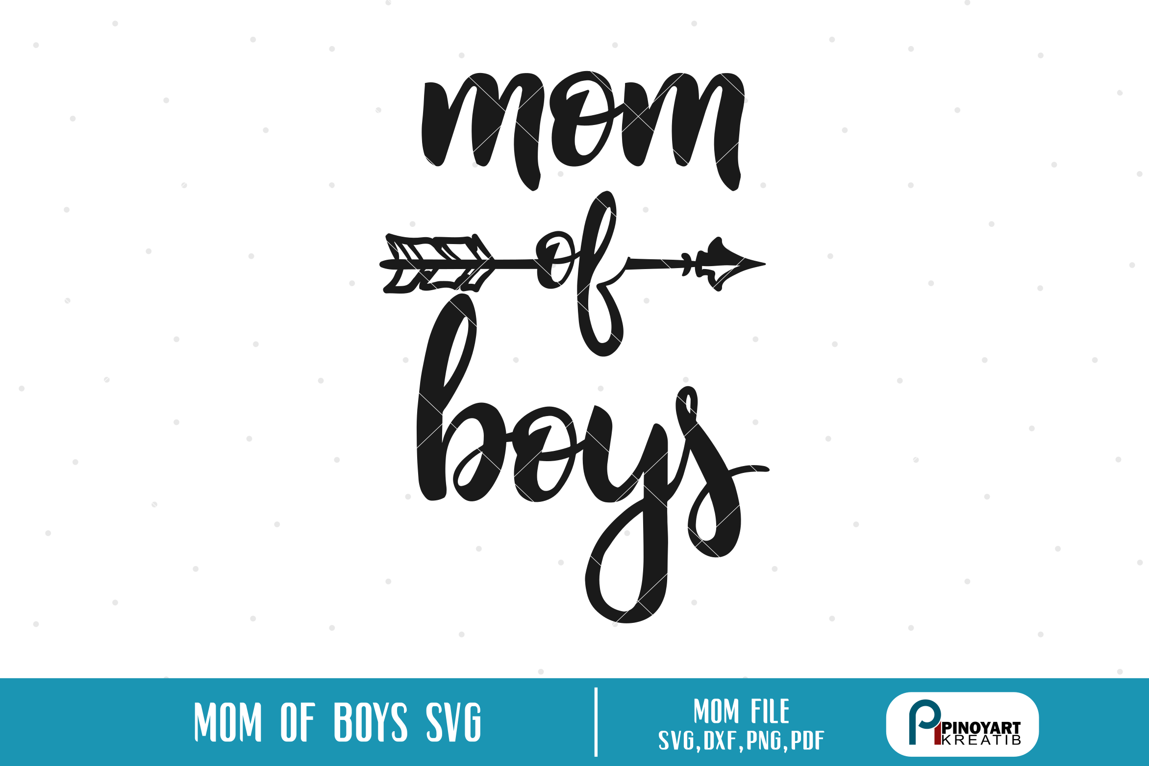 Mom Of Boys Svg A Mother S Day Vector File Crella