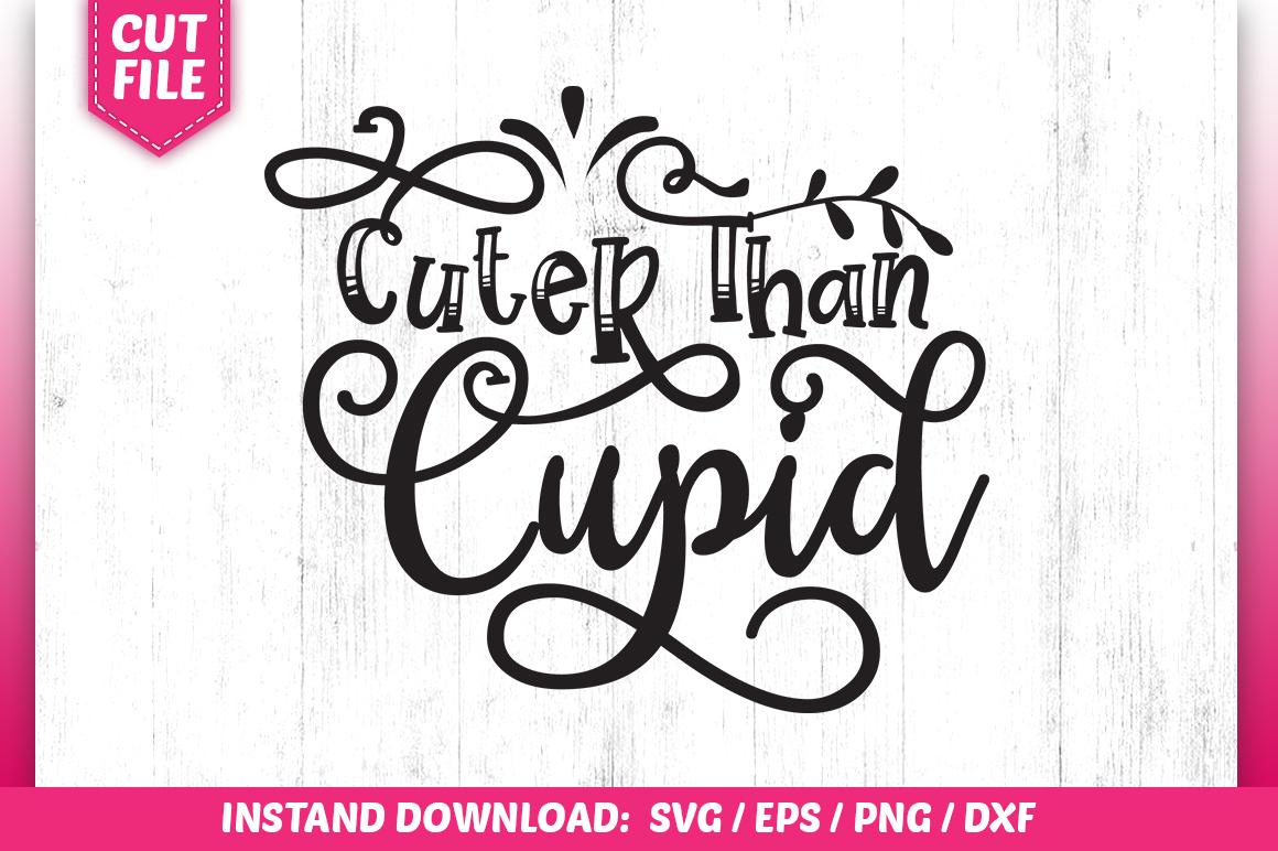 Cuter Than Cupid Svg Design Crella