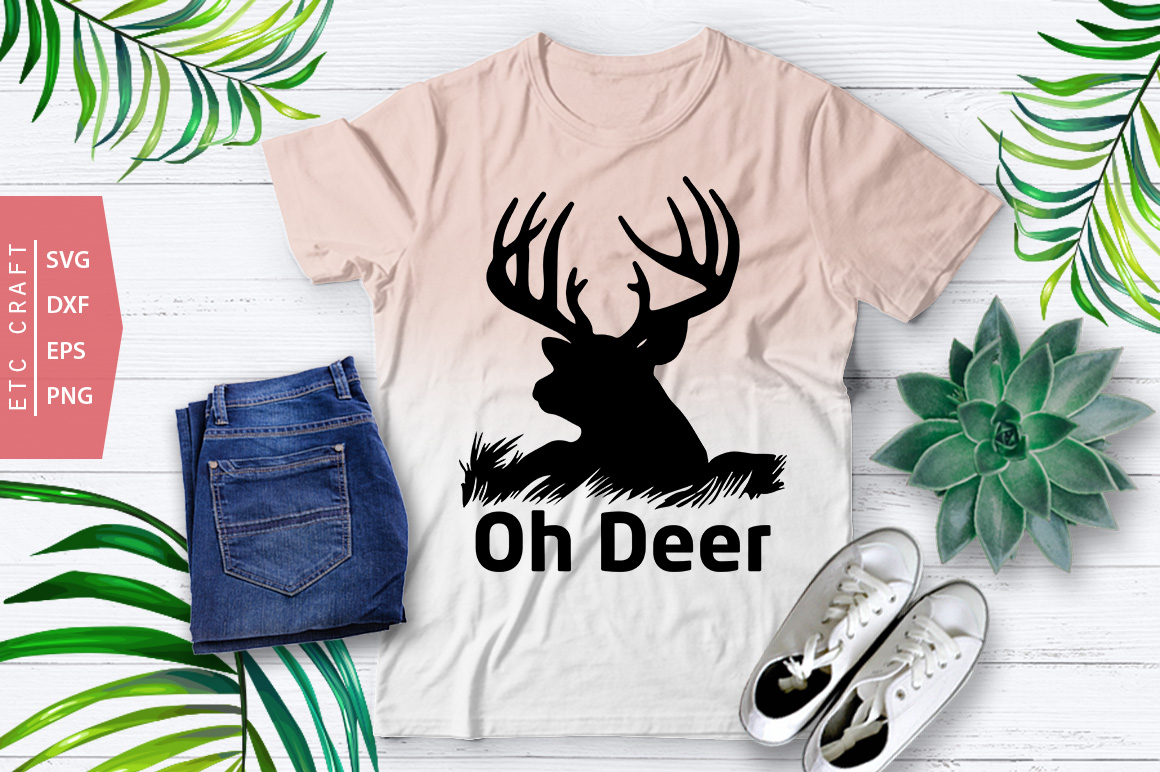 Oh Deer Svg Cut File T Shirt Design Crella