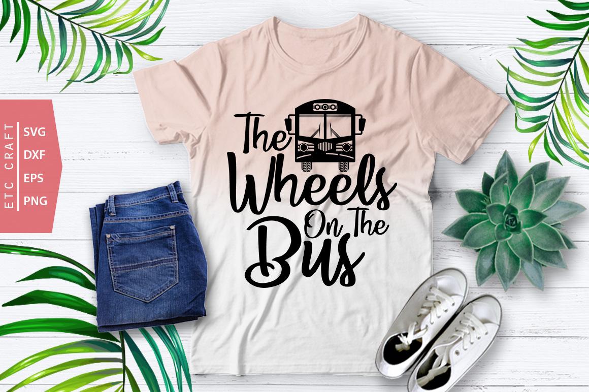 The Wheels On The Bus Svg Cut File T Shirt Design Crella
