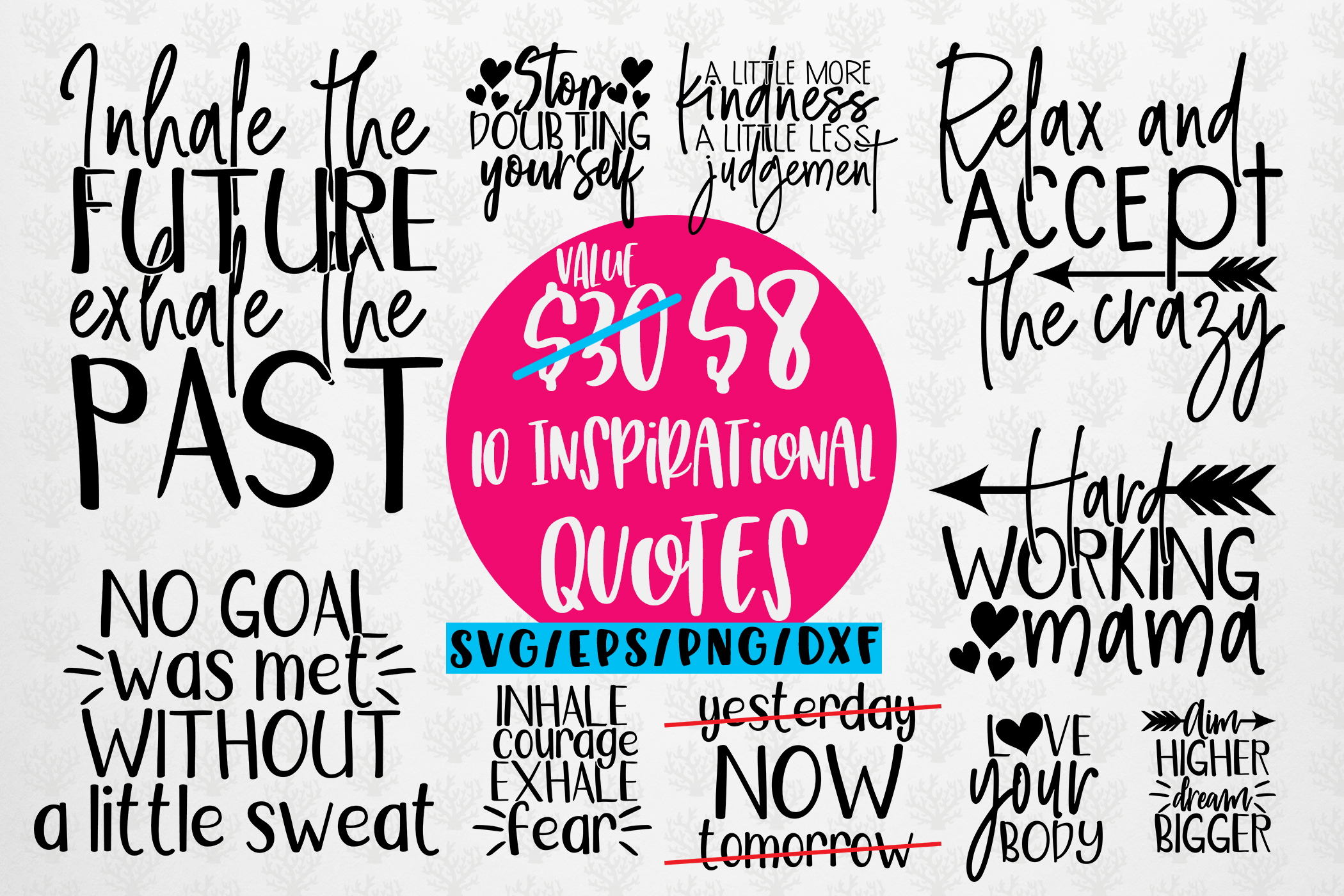 Inspirational Sayings Bundle Svg Eps Dxf Png Crella