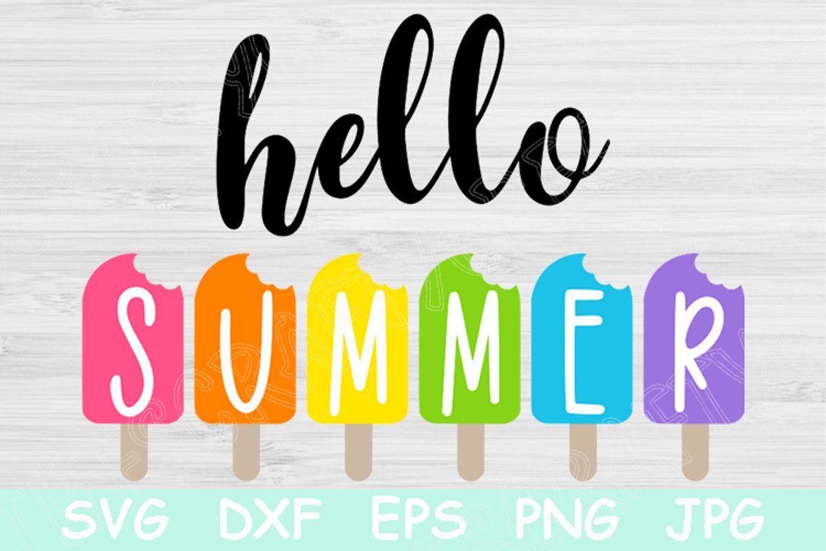Hello Summer Svg Summer Quote Svg Files For Cricut Hello Summer Popsicle Svg Summer Png Dxf Eps Crella