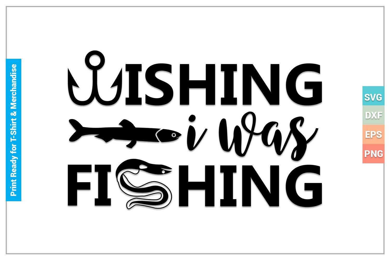 Download Wishing I Was Fishing Svg Cricut Files Crella