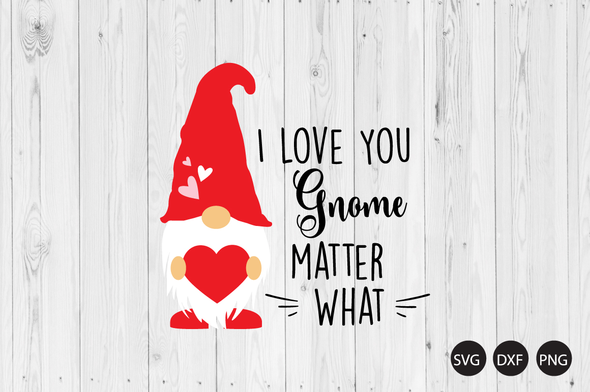 Download I Love You Gnome Matter What SVG, Gnome SVG, Valentine ...