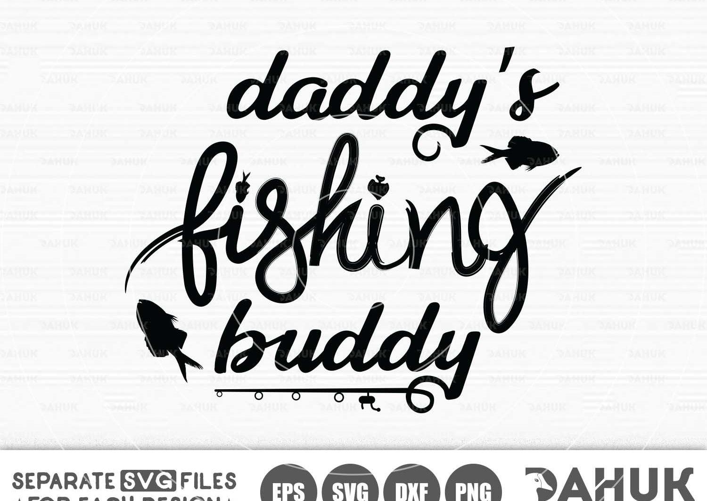 Download Fishing Buddy Svg Fishing Svg Funny Kids Svg Daddy Svg Onesie Svg Svg For Cricut Crella