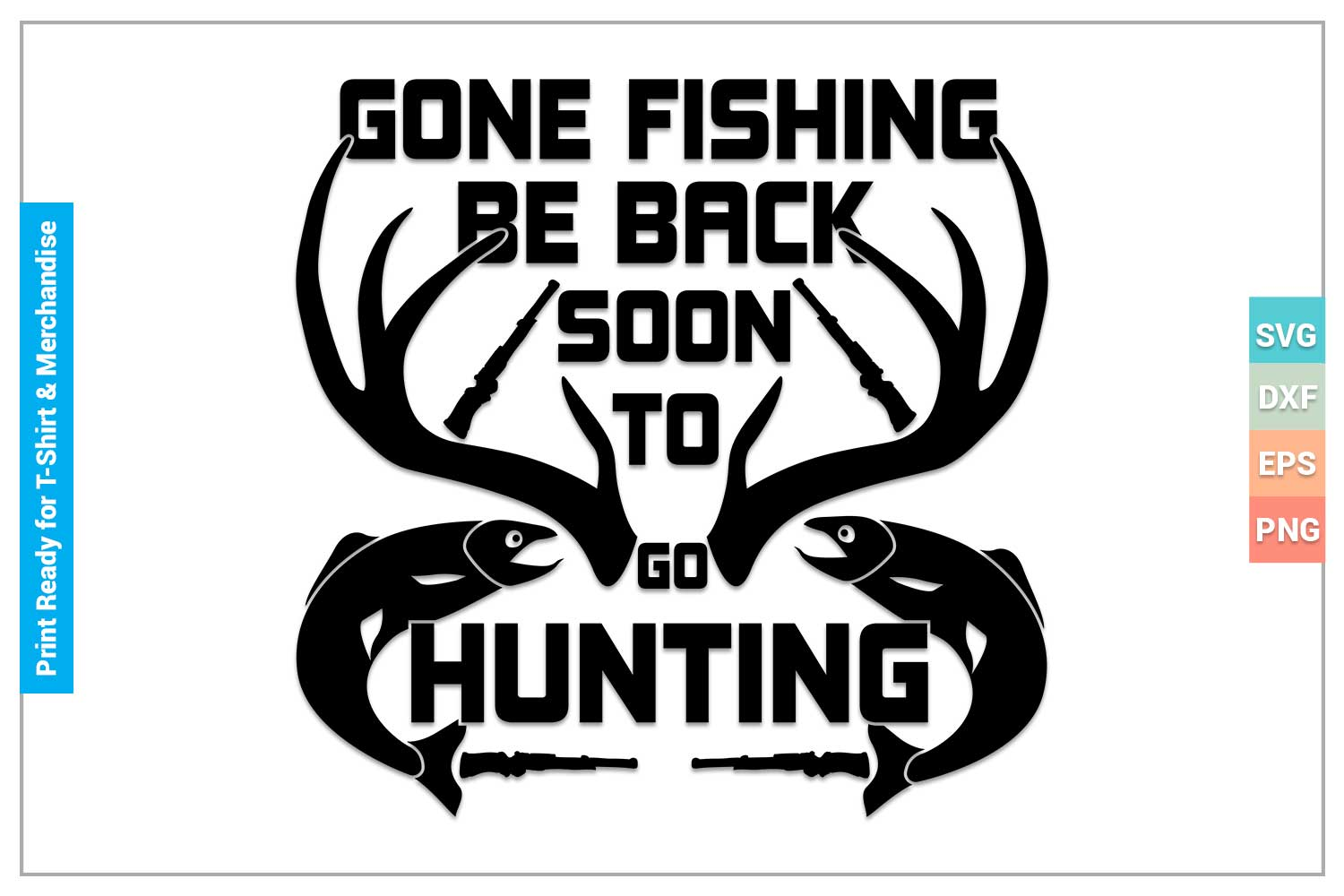 Download Gone Fishing Be Back Soon To Go Hunting Svg Cricut Files Crella