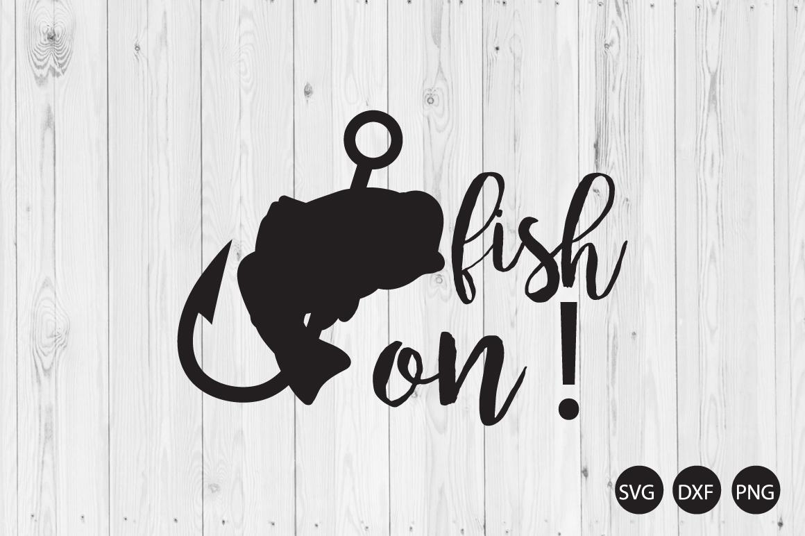 Fish On Svg Fishing Quote Svg Fishing Svg Crella