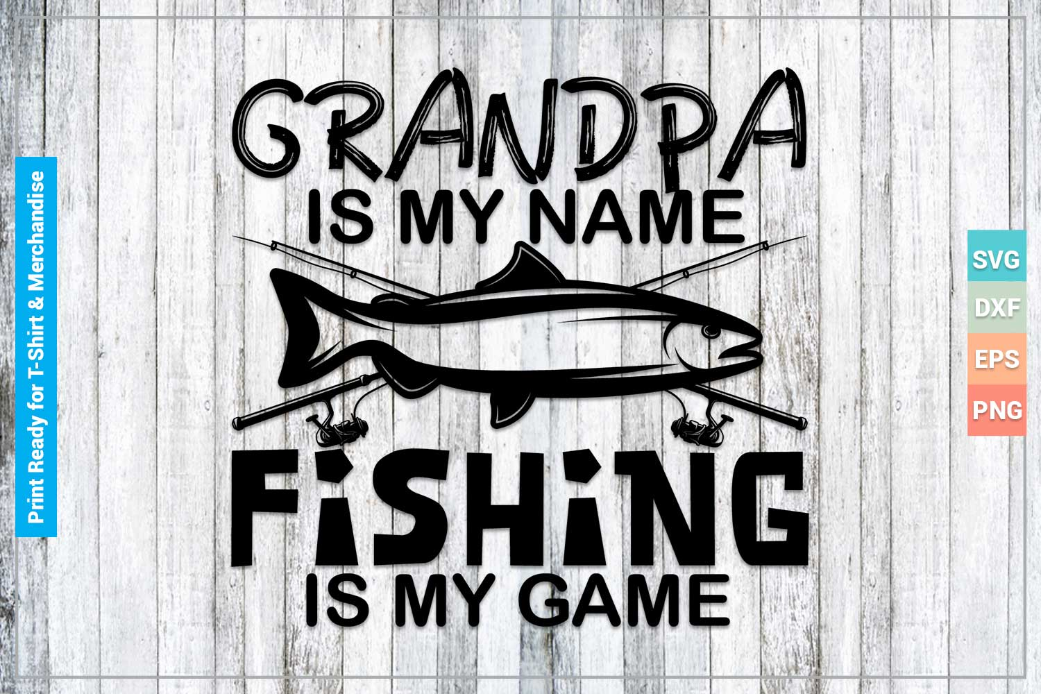 Download Grandpa Is My Name Fishing Is My Game Svg Cricut Files Crella
