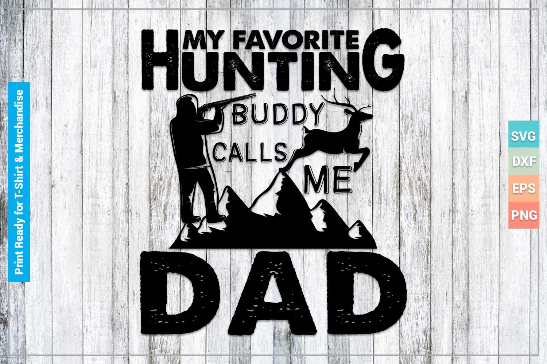 Download My Favorite Hunting Buddy Calls Me Dad Svg Cricut Files Crella