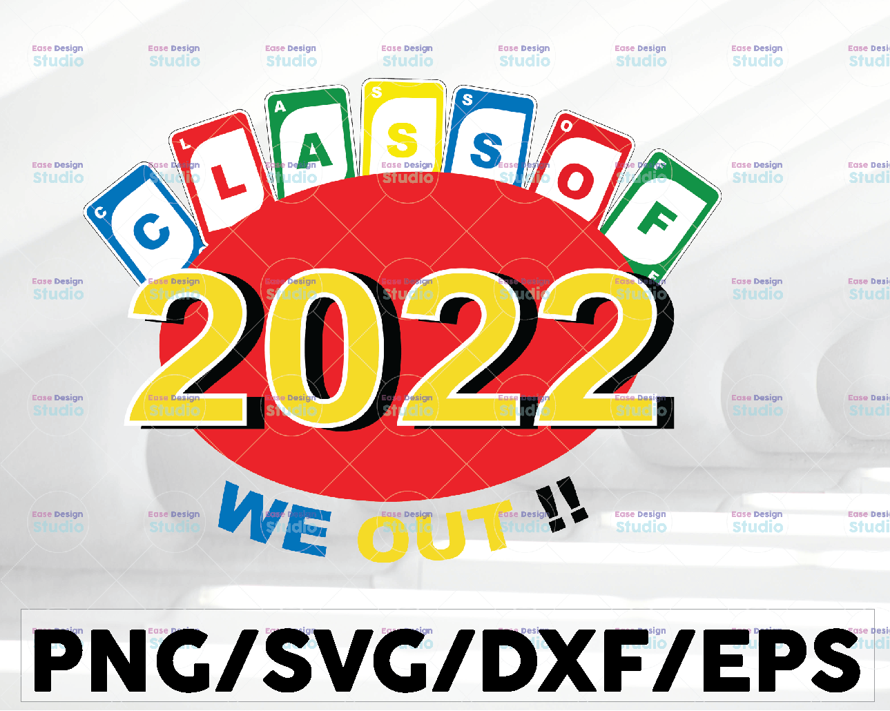 Class of 2022 We Out!!! / SVG/ PNG / DXF - WTMETSY23112020 01 10 -