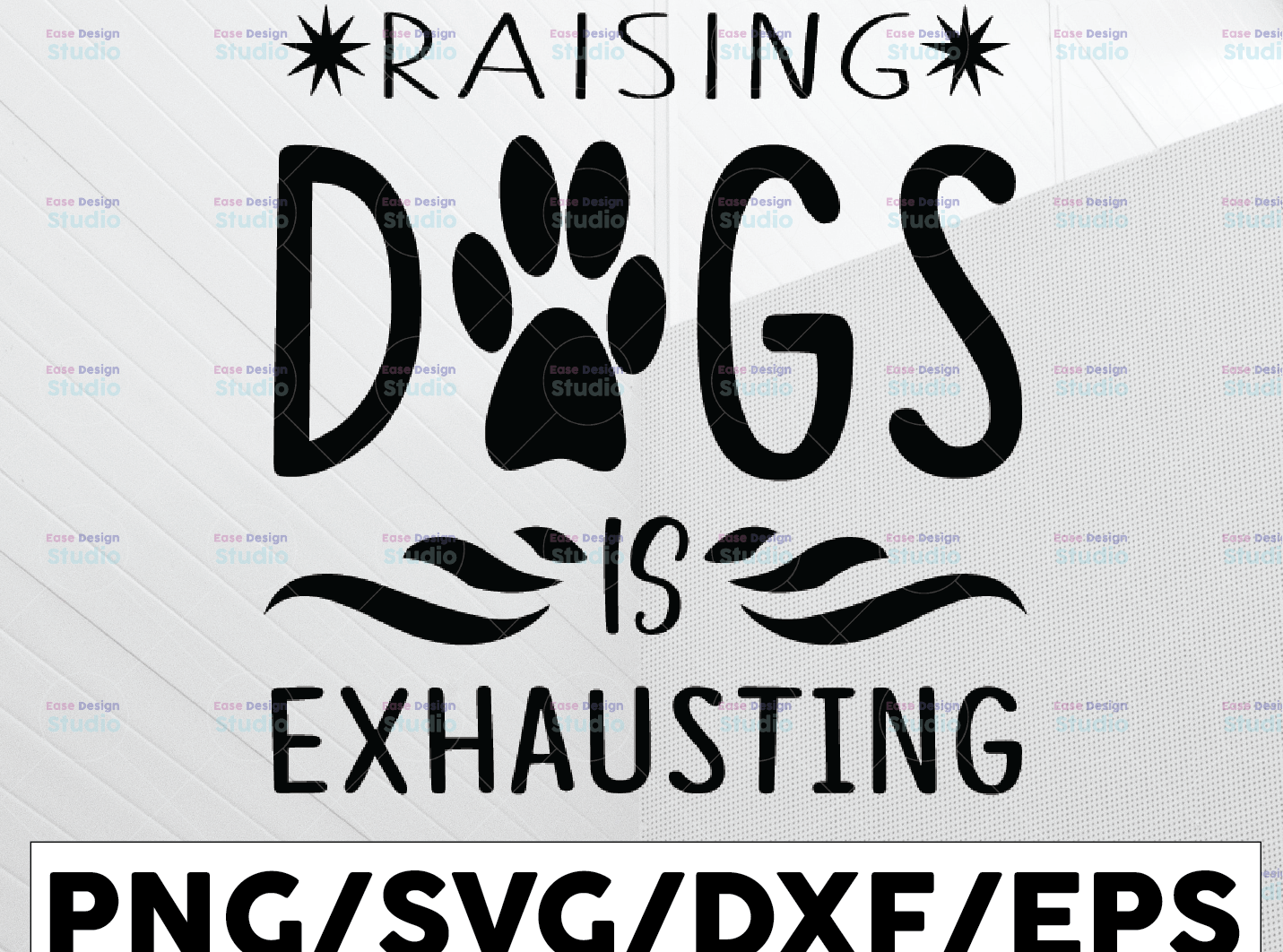 Raising Dogs Is Exhausting svg dxf eps png Files for Cutting Machines Cameo Cricut - WTMETSY13012021 01 196 -