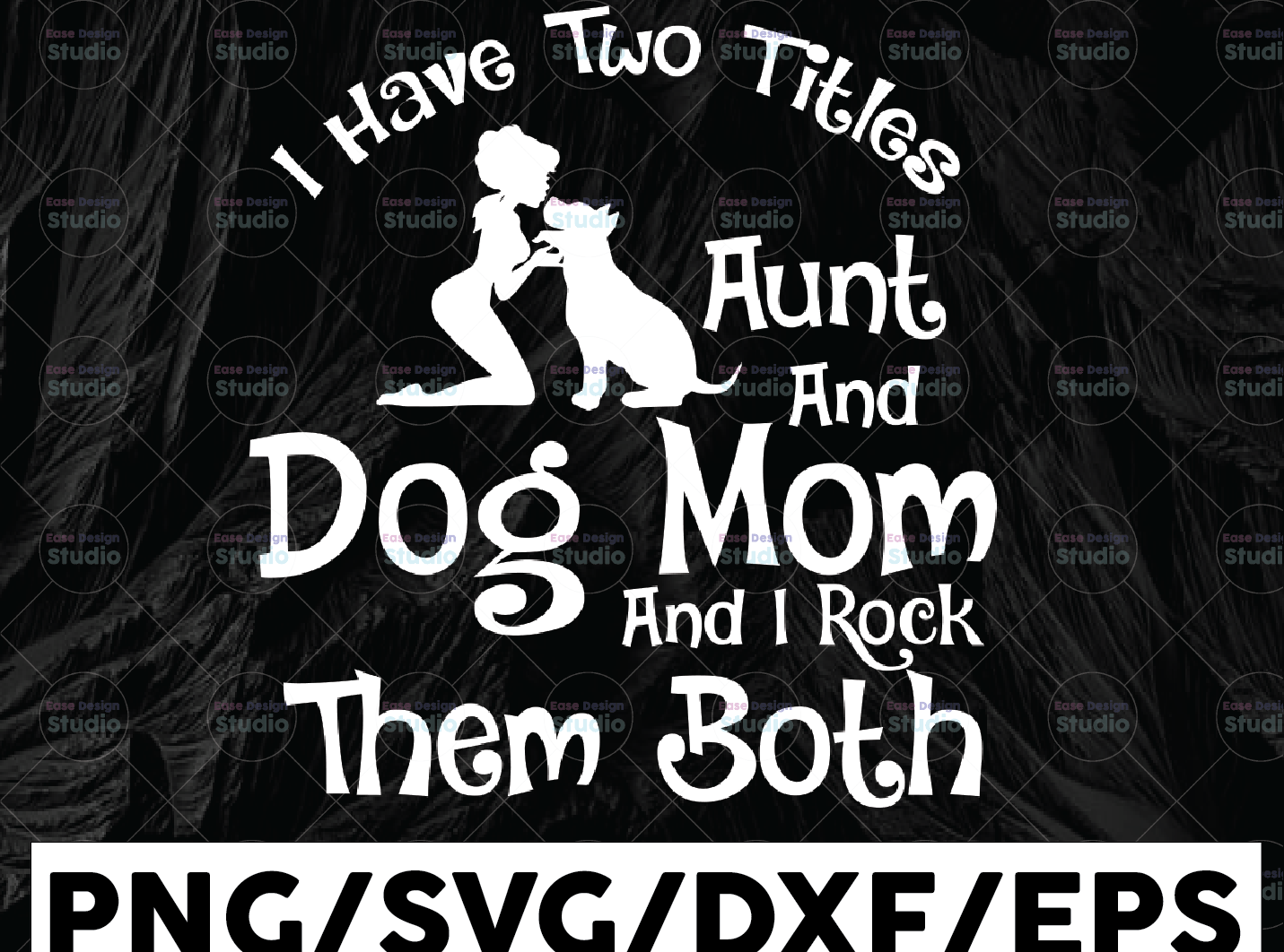 Aunt & Dog Mom svg, I Have Two Titles - Aunt and Dog Mom and I Rock Them - WTMETSY13012021 01 202 -