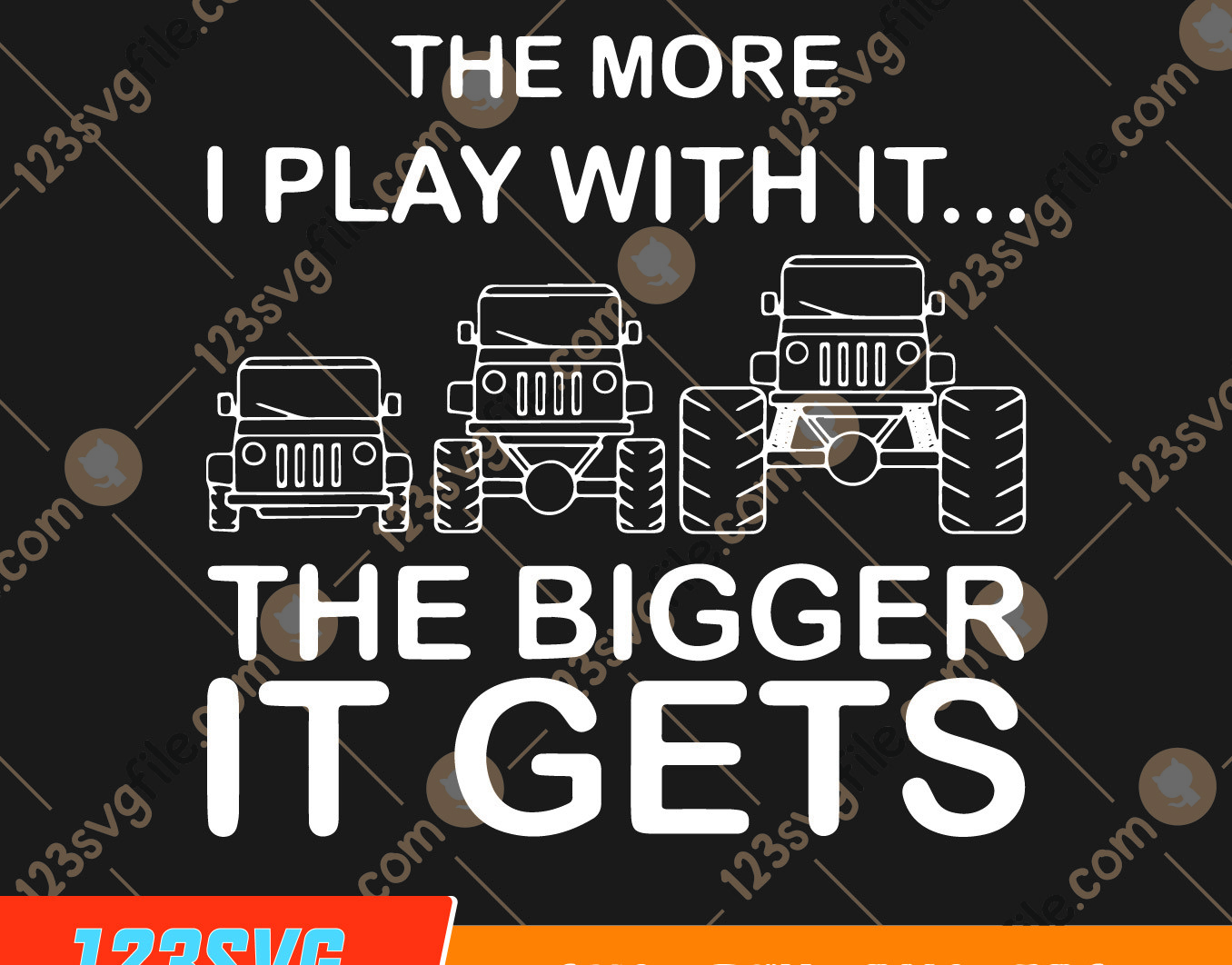 Funny Jeep The More I Play With It…Bigger It Gets SVG PNG DXF EPS - Funny Jeep The More I Play With It%E2%80%A6Bigger It Gets SVG PNG DXF EPS -