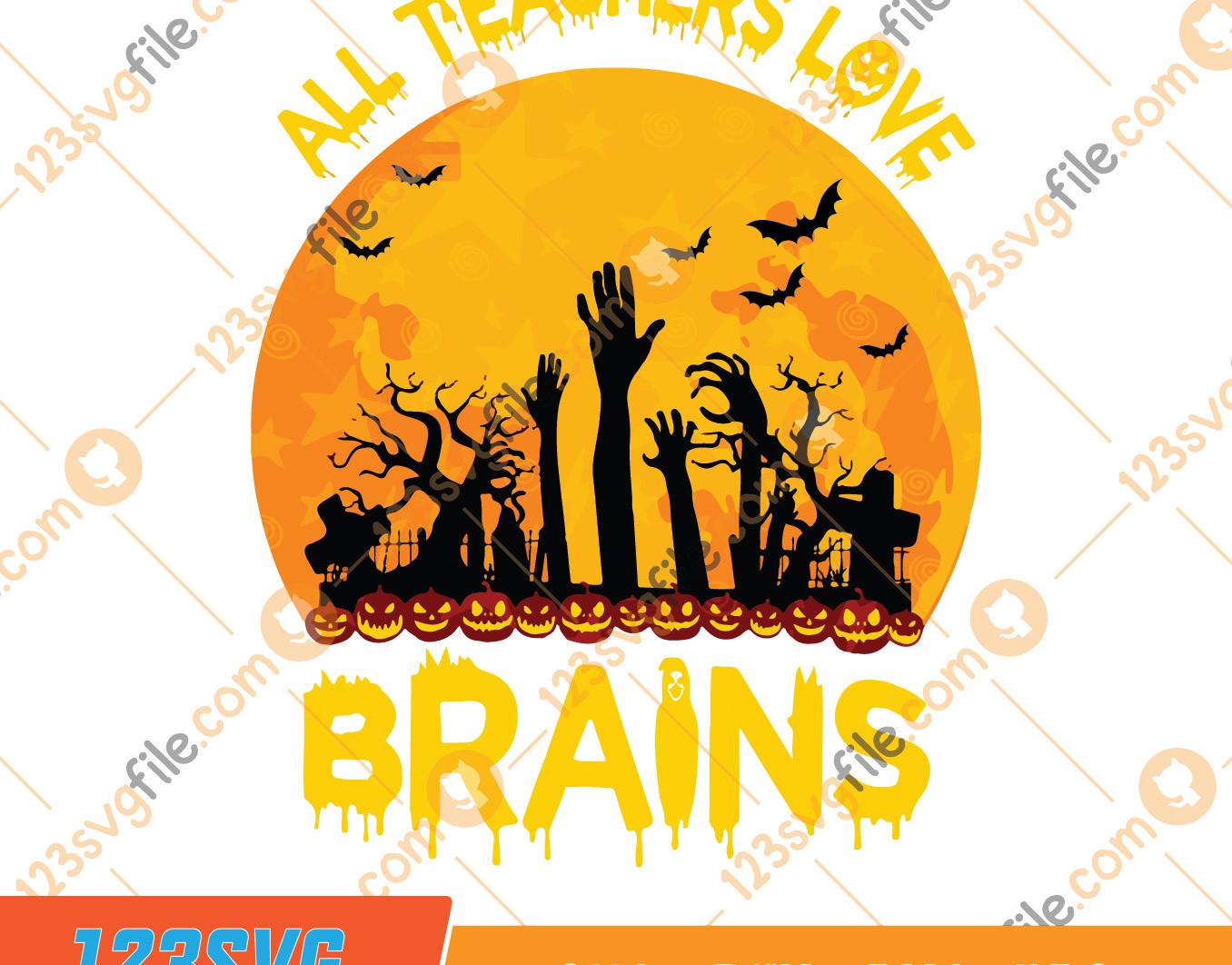All Teachers Love Brains Halloween Teacher Svg Dxf Eps Png Ai Instant - All Teachers Love Brains Halloween Teacher Svg Dxf Eps Png Ai Instant -