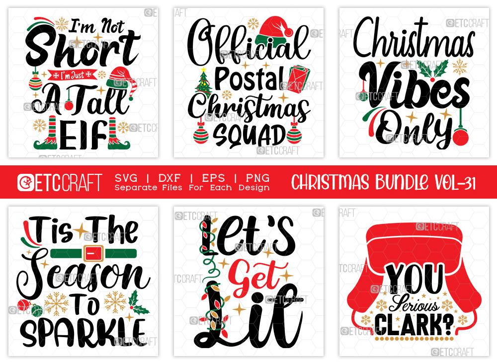 Christmas Bundle Vol-31 | I'm Not Short Tall Elf Svg | You Serious Clark Svg | T-shirt Design - Christmas Bundle Vol 31 -