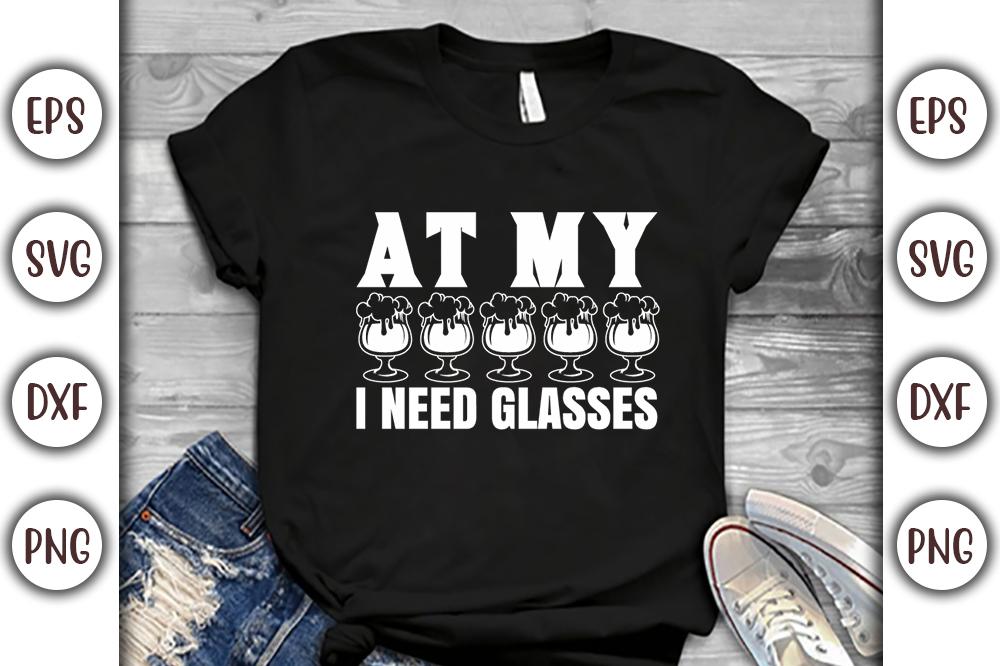 Wine T-shirt Design, at my i need glasses - 11 1 -
