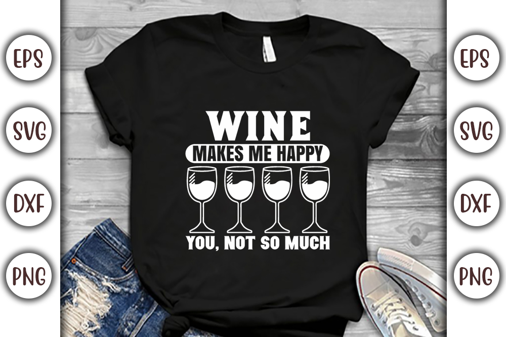 Wine T-shirt Design, wine makes me you,not so much - 19 -