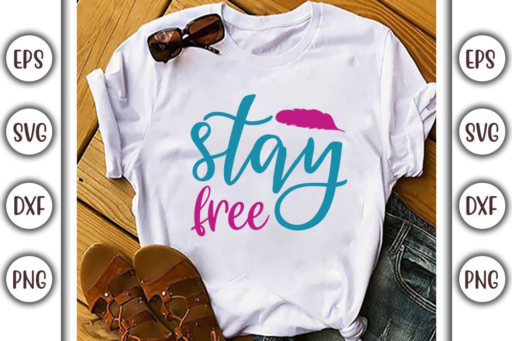 Boho T-shirt Design, stay free - 1 18 -