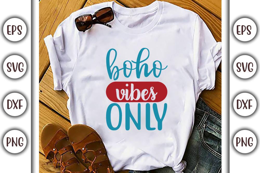 Boho T-shirt Design, boho vibes only - 8 11 -