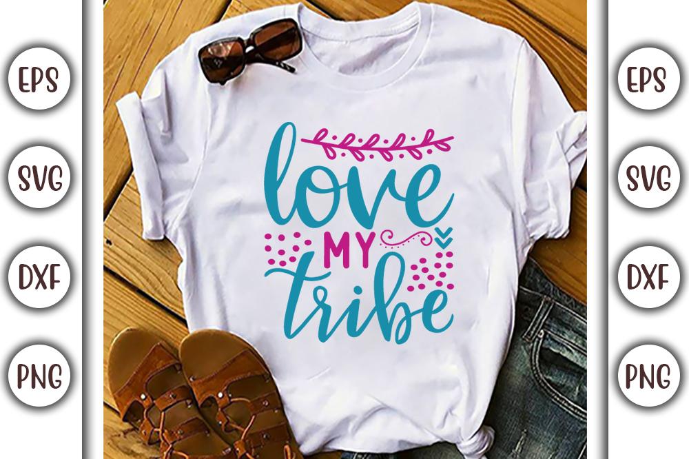 Boho T-shirt Design, love my tribe - 11 2 -