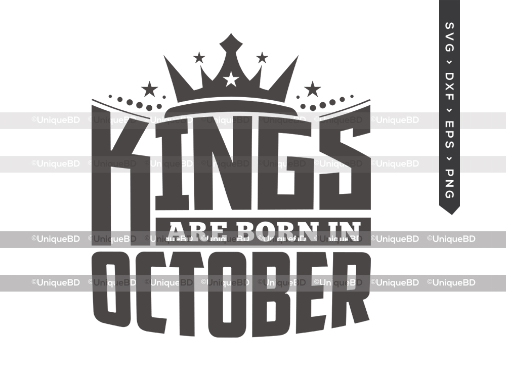 Kings Are Born In October SVG   Kings are Born Svg   Birthday Quotes Svg   Birthday Shirt - TG 01616 Kings Are Born In October -