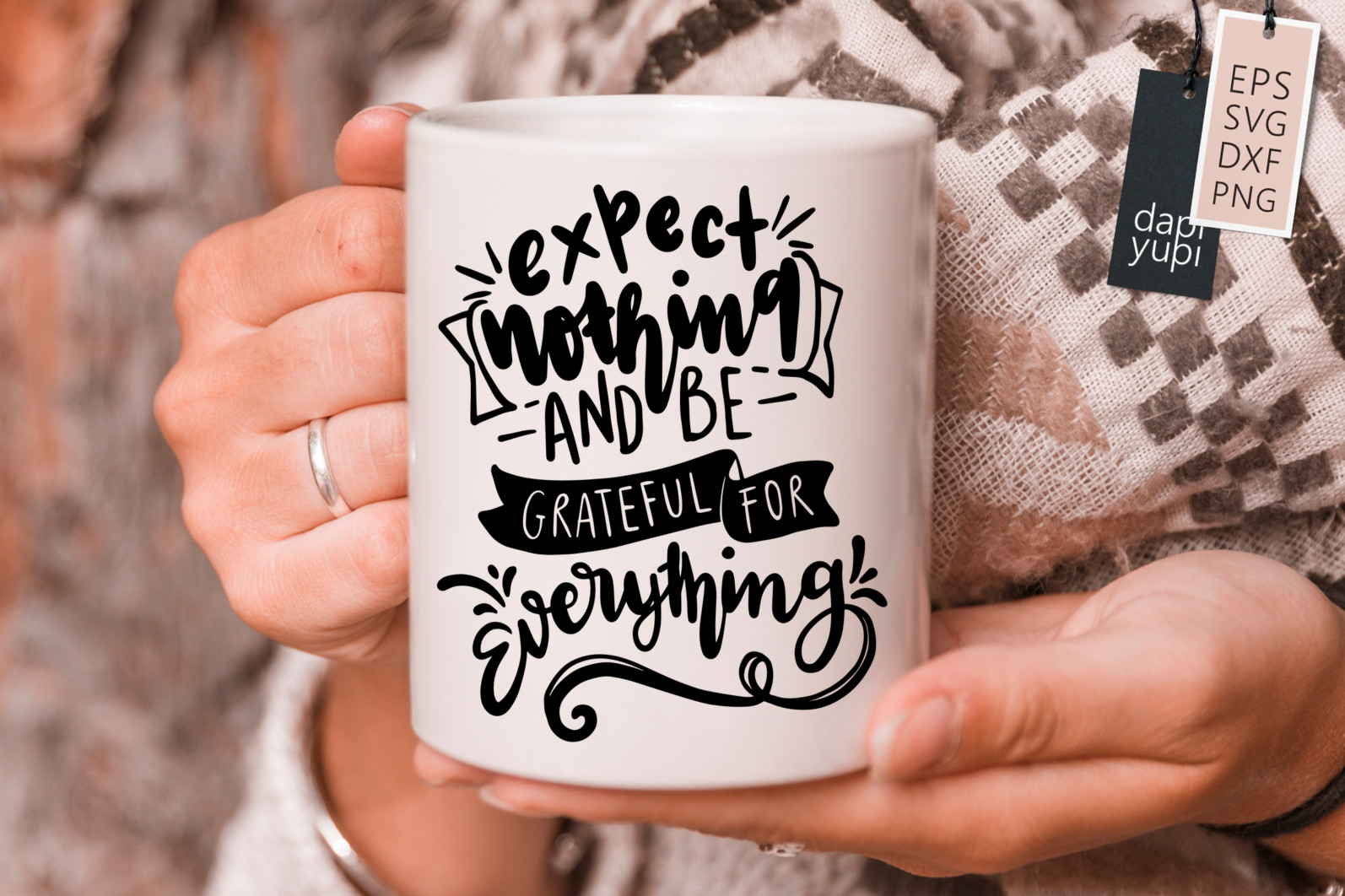 Gratitude Lettering Quotes SVG Expect Nothing And Be Grateful For Everything - grateful3s -