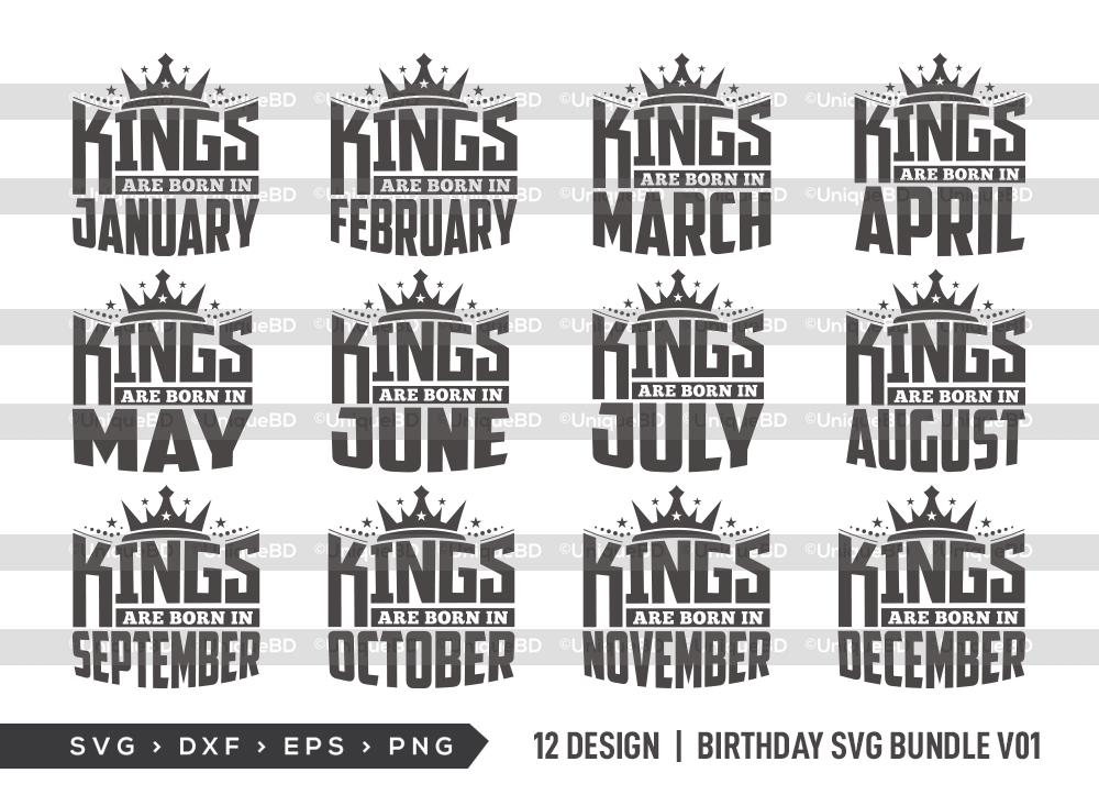 Kings are Born in SVG Bundle | Birthday Bundle | Birthday Quotes Svg | Birthday Shirt - Kings Are Born Bundle -