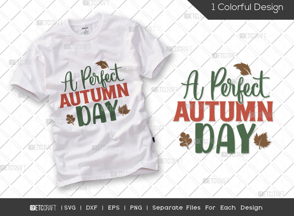 A Perfect Autumn Day SVG Cut File | Pumpkin Svg | Autumn Svg | Thanksgiving Quote - TG 01691 A perfect Autumn day 1 -