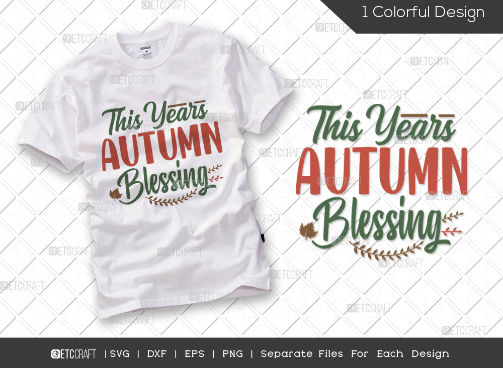 This Years Autumn Blessing SVG Cut File   Thankful Svg   Autumn Svg   Thanksgiving Quote - TG 01696 This Years Autumn Blessing -
