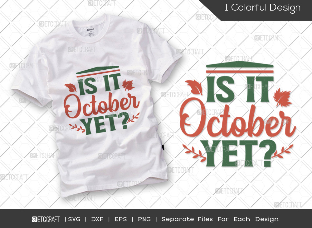 Is It October Yet SVG Cut File | Fall Leaves SVG | Thankful Svg | Autumn Svg | Thanksgiving Quote - TG 01700 Is It October Yet -
