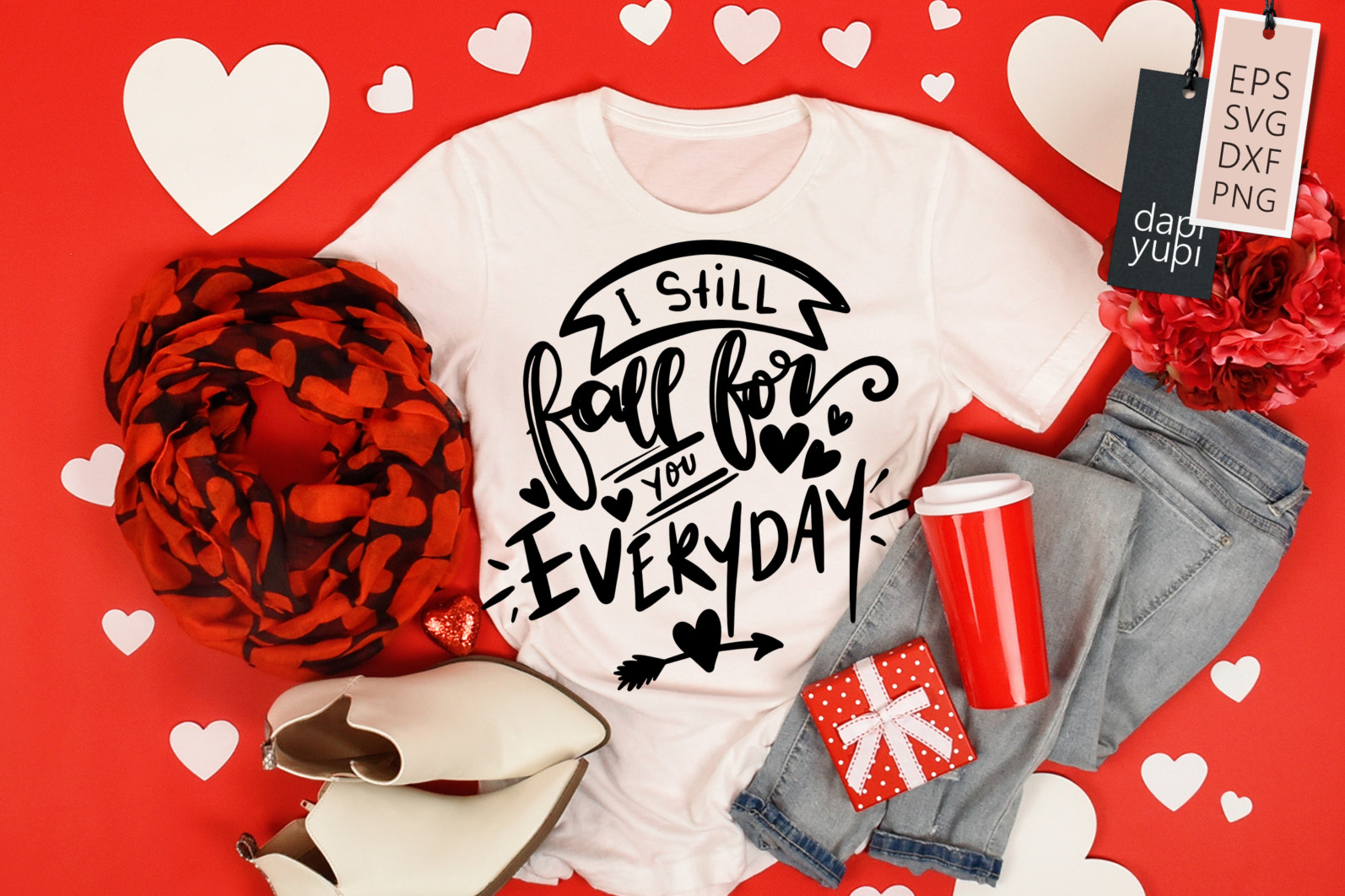Love Quotes SVG I Still Fall For You Everyday - love6a -