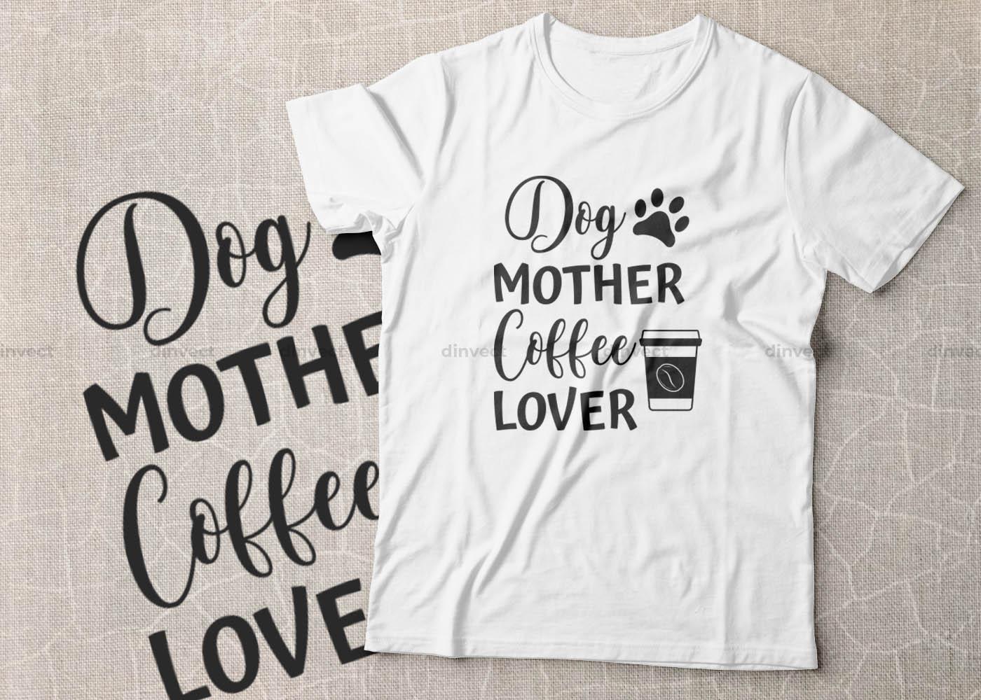 Coffee SVG, Coffee Bundle Svg, Coffee Mug Svg, Funny Coffee Quotes SVG, Mug Design Svg - Dog mother coffee lover 1 -